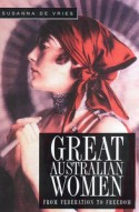 Great Australian Women Vol 1 - From Federation to Freedom