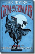 Grim and Grimmer - The Headless Highwayman (Book 1)