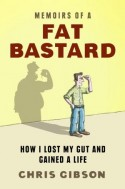 Memoirs of a Fat Bastard