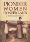 Pioneer Women, Pioneer Land