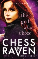 The Girl Who Chose: The Chess Raven Chronicles – Book 2