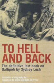 To Hell And Back - The banned account of Gallipoli by Sydney Loch