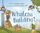 Whatcha Building?