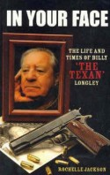 In Your Face: The life and times of Billy 'The Texan' Longley