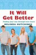 It Will Get Better – Finding your way through teen issues