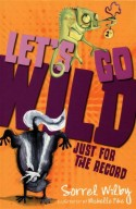 Let's Go Wild: Just for the Record