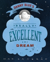 Danny Blue's Really Excellent Dream