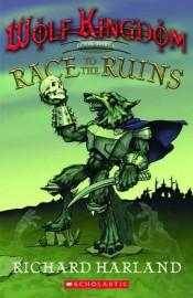 Wolf Kingdom - Rage to the Ruins (Book Three)