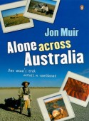 Alone Across Australia: one man's trek across a continent