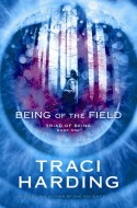 Being of the Field - Triad of Being (Book 1)