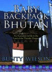 A Baby in a Backpack to Bhutan