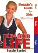 Bessie's Guide for Girls Who Want More from Life